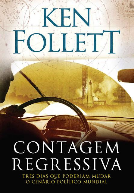 Contagem regressiva Três dias que poderiam mudar o cenário político mundial - Ken Follett