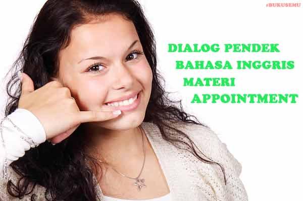 Contoh Dialog Pendek Bahasa Inggris Materi Appointment (Perjanjian), bukusemu, bahasa inggris, belajar inggris, grammar, dialogue