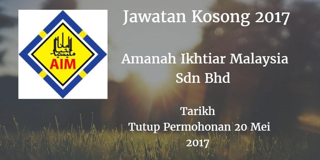 Jawatan Kosong Amanah Ikhtiar Malaysia Sdn Bhd 20 Mei 2017