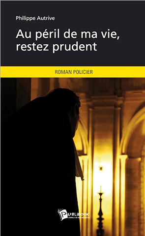 http://www.avocat-autrive.fr/index.php/le-roman-de-philippe-autrive