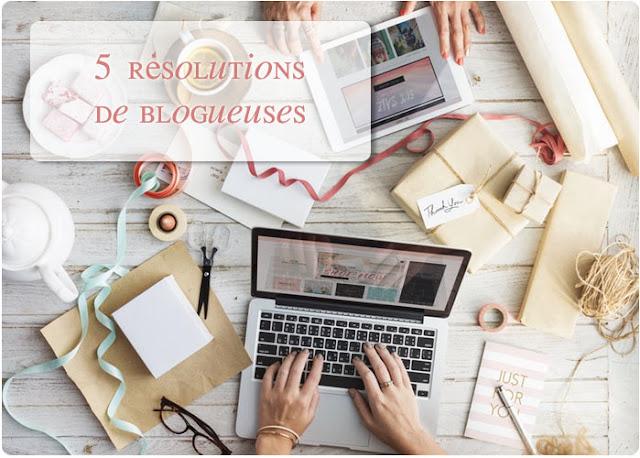 Les 5 résolutions de la blogueuse parfaite