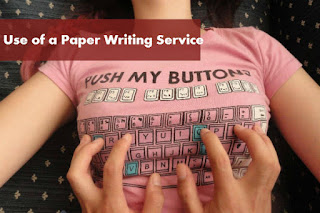 Use of a Paper Writing Service