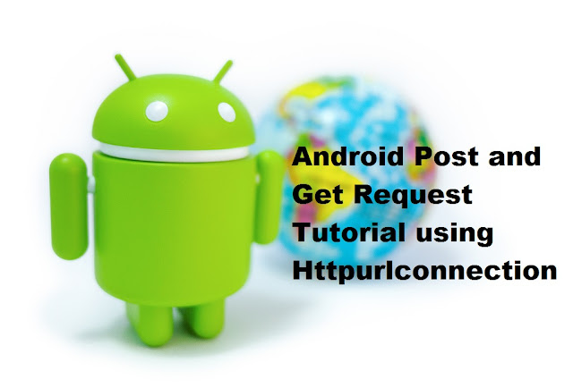 Android Post and Get Request Tutorial using