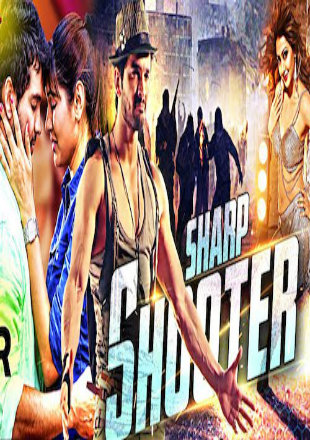 Sharp Shooter 2016 HDRip 800MB Full Movie Hindi Dubbed 720p
