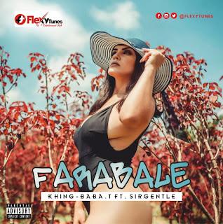 Music: KingBaba T Falabale ft Sirgentle