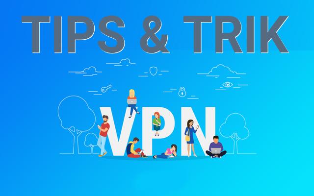 Tips Cara Menggunakan VPN untuk Browsing di Smartphone dan PC