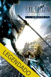 Final Fantasy VII: Advent Children – Legendado