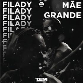 Filady - Mãe Grande