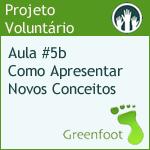 GreenFootBR - Vídeo #5b Dicas aos Professores: Como apresentar novos conceitos