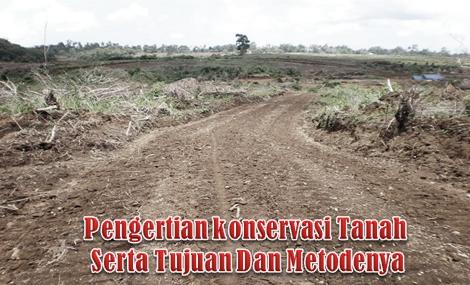 Pengertian Konservasi Tanah Serta Tujuan Dan Metodenya Seputar