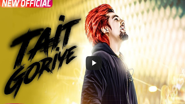 Tait Goriye Lyrics A Kay | Latest Punjabi Song 2017