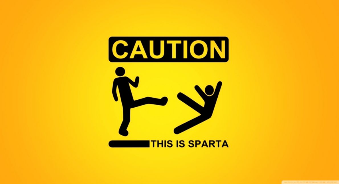 Funny Caution This Is Sparta Desktop Wallpaper List Wallpapers