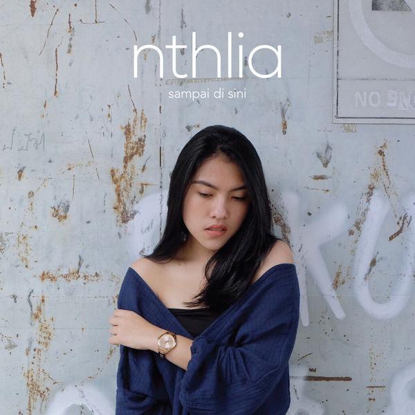 NTHLIA - Sampai Di Sini