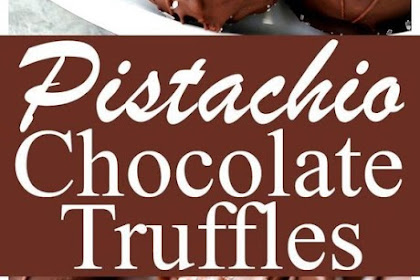 Salted Pistachio Dark Chocolate Truffles Recipe