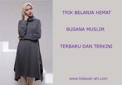 Trik Belanja Hemat Busana Muslim Terbaru dan Terkini