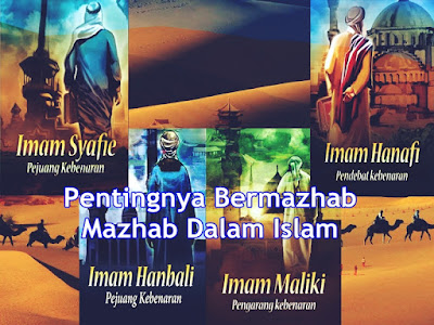 Pentingnya Bermazhab | Mazhab Dalam Islam