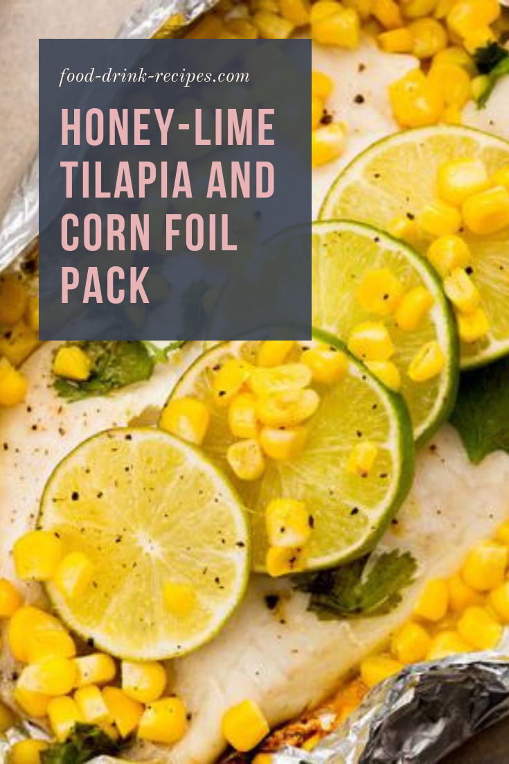 Honey-Lime Tilapia and Corn Foil Pack - food-drink-recipes.com