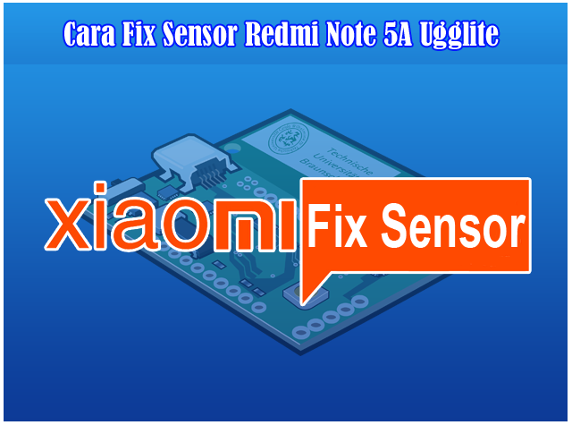 Cara Fix Sensor Setelah Unlock atau Bypass Mi Account Redmi Note 5A Non Fingerprint