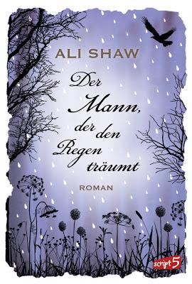"""""""Der Mann, der den Regen träumte"""" Ali Shaw, Roman"""