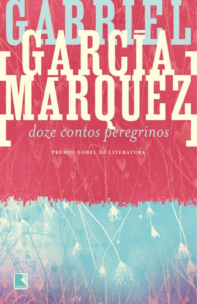 Doze Contos Peregrinos | Gabriel García Márquez