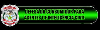 DEFESA DO CONSUMIDOR PARA AGENTES DE INTELIGÊNCIA CIVIL