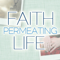 Faith Permeating Life button