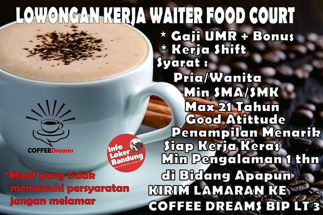 Lowongan Kerja Wiater Food Court Coffee Dreams Bandung April 2019