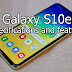 Samsung Galaxy S10e Specifications and Features.