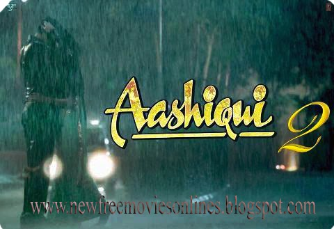 aashiqui 2 full movies download and online watch