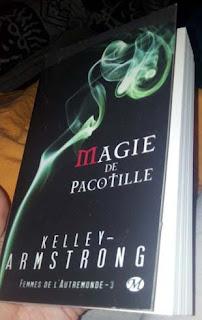Femmes d'Autremonde, tome 3 : Magie de Pacotille, de Kelley Armstrong