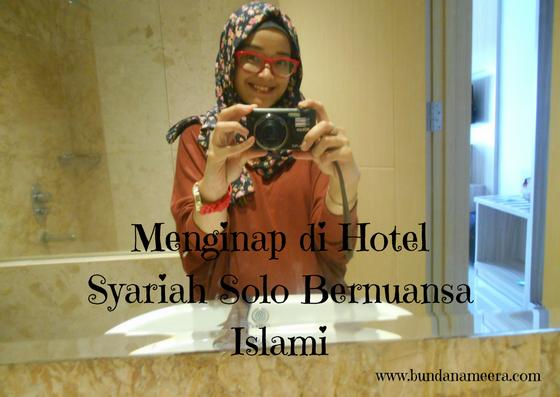 Hotel Syariah Solo, Hotel bernuansa Islami, review hotel di solo, jalan-jalan asyik di solo, hotel nyaman yang ada di solo