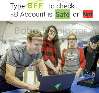 "Truth behind Viral msg - ""type BFF to check Fb account Dafe or Not????"""