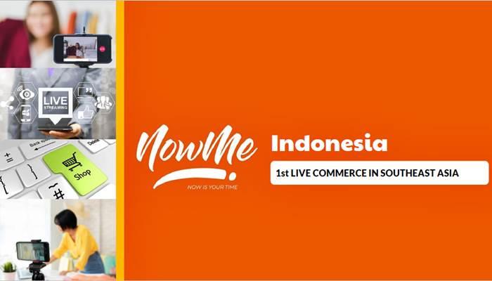NOWME Live Commerce Pertama dan Terbaik di Asia Tenggara