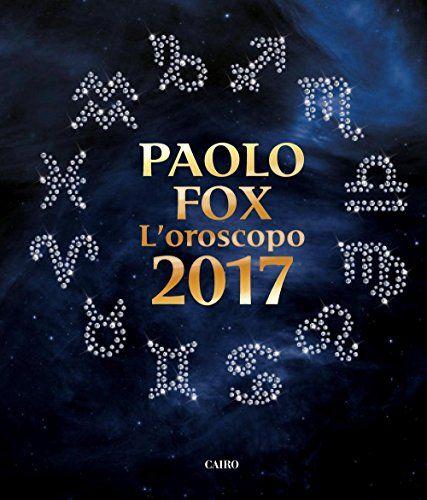 L'oroscopo del 2017 di Paolo Fox