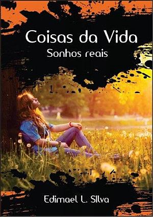 Coisas da Vida Sonhos Reais, Edição 2 - Edimael Assis Lima da Silva