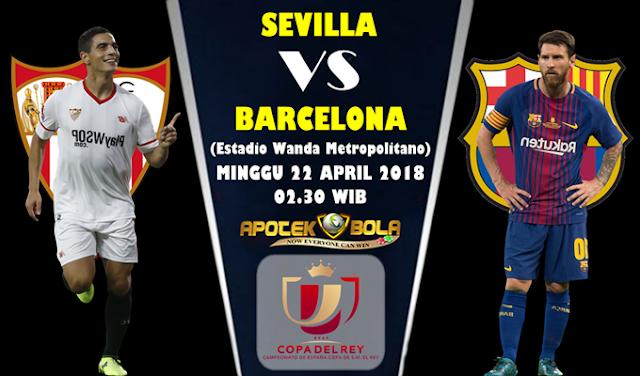 Prediksi Sevilla Vs Barcelona 22 April 2018