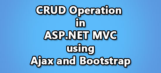 CRUD Operation In ASP NET MVC Using AJAX And Bootstrap ~ IT