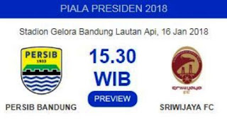 Prediksi Persib Bandung vs Sriwijaya FC - Piala Presiden 2018