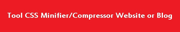 Tool CSS Minifier Compressor Website or Blog