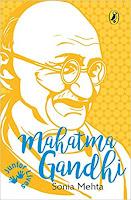 Books: Mahatma Gandhi by Sonia Mehta and illustrated by Aditya Krishnamurthy (Age: 8+ years)