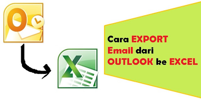 Cara Export Email dari Outlook ke Excel