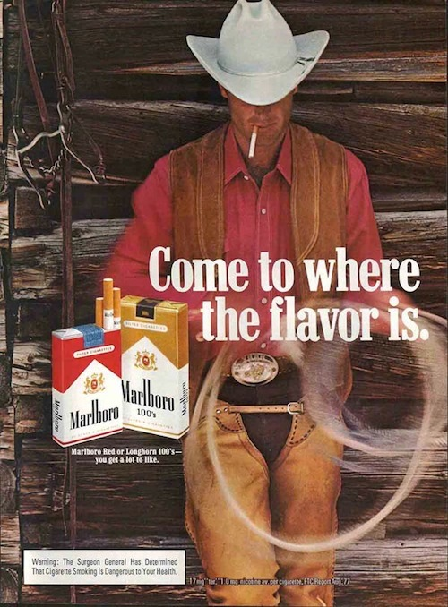 Marlboro man - cowboy ad - Come to where the flavor is