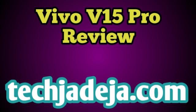 Vivo V15 Pro Review