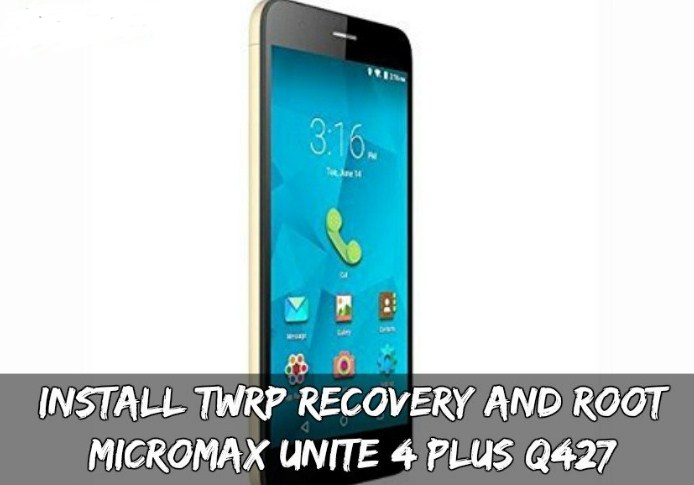 How To Root MicroMax unite 4 plus Q427 And INstall TWRP RECOVERY