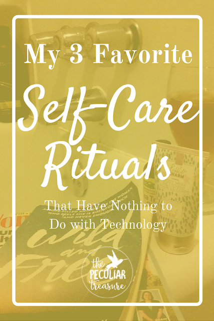 my three favorite self-care rituals that are also technology free (if you want them to be).