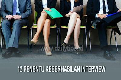 12 Penentu Keberhasilan Pelamar Saat Interview Pertama