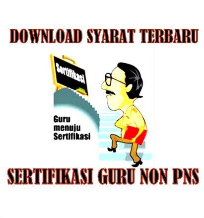 Download Syarat Terbaru Sertifikasi Guru Non PNS