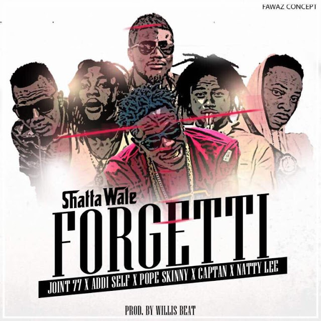 Shatta Wale – Forgetti Ft. ( Mililtants X Pope Skinny X Natty Lee) ( Prod By Willis Beatz) Video