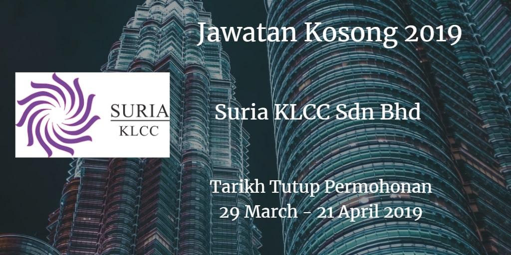 Jawatan Kosong Suria KLCC Sdn Bhd 29 March - 21 April 2019
