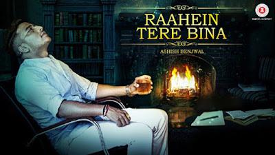 Raahein Tere Bina Lyrics - Ashish Benjwal | Songs 2017